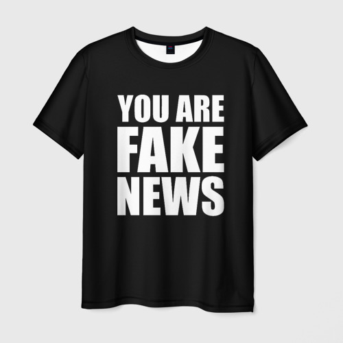 Мужская футболка 3D You are FAKE NEWS